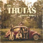 capa do CD Gosto Daqui da banda Os Trutas
