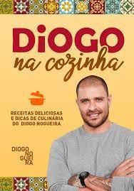 Capa do livro de receitas Diogo na Cozinha, com as receitas preferidas do artista - Foto: Divulgação