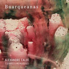 Capa do álbum 'Buarqueanas', de Alexandre Caldi e do Quarteto Metacústico - Foto: Divulgação