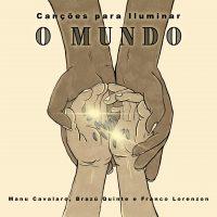 Capa do álbum 'Canções para Iluminar o Mundo', de Manu Cavalaro